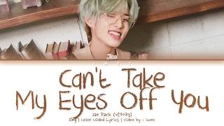 Baixar Jae Park (박제형) - Can't Take My Eyes Off You (Cover) (Eng) Color Coded Lyrics/한국어 가사