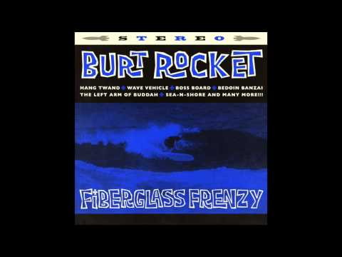 Burt Rocket   Boss Board (from Fiberglass Frenzy album on Double Crown Records)
