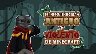 El servidor mas VIOLENTO y ANTIGUO de Minecraft