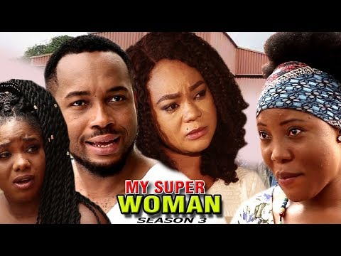 My Super Woman Season 3 - 2017 Newest Nollywood Full Movie | Latest Nollywood Movies 2017