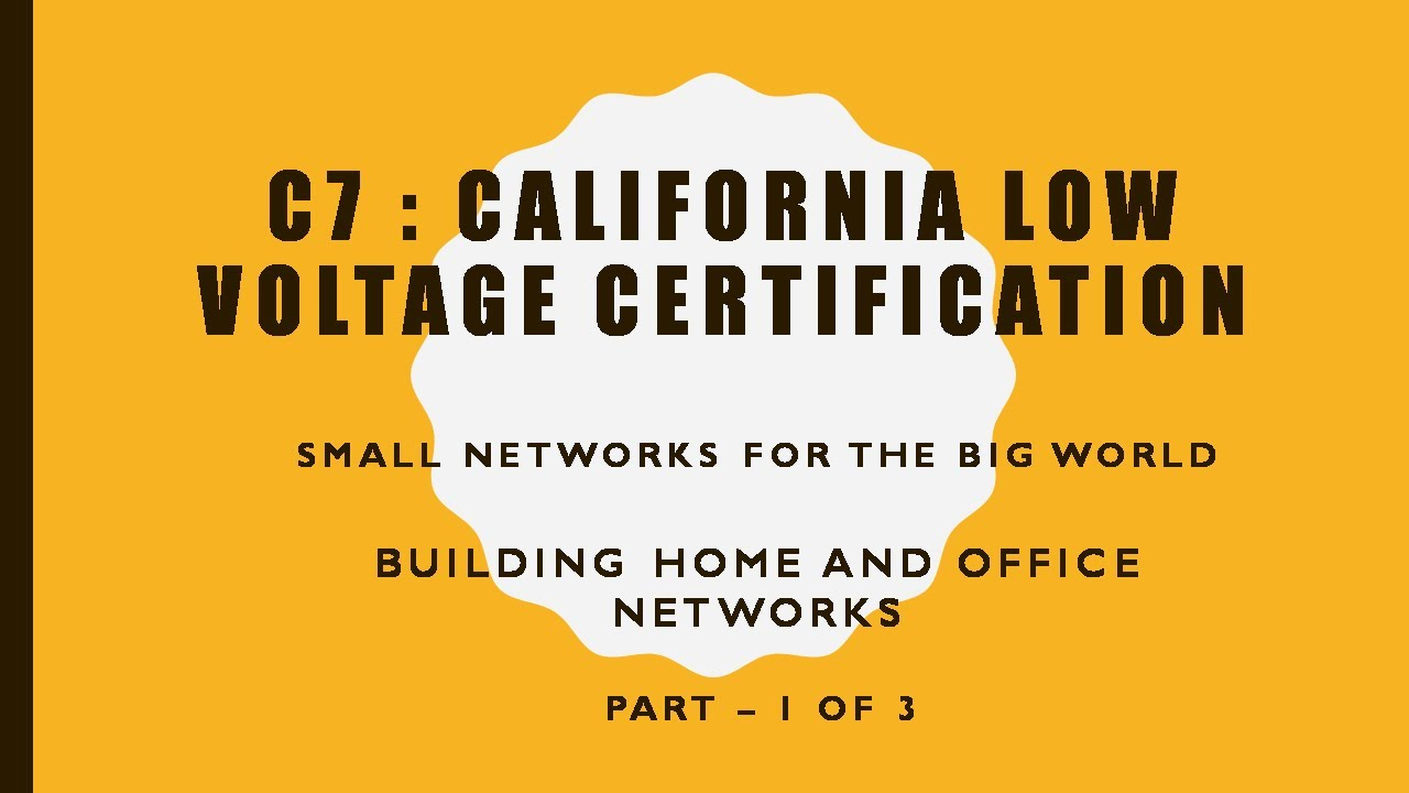 Building Small Home And Office Networks Part 1 Of 3 California C7