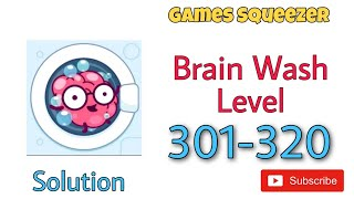 Brain Wash Level 301 302 303 304 305 306 307 308 309 310 311 312 313 314 315 316 317 318 319 320