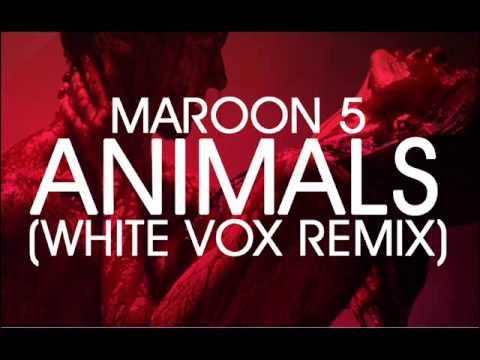 Maroon 5 - Animals (White Vox Remix)