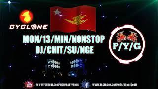 Mon Music Dj(13/Min/Nonstop/Dj/Chit/Su/Nge)Remix 2019