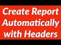 Create report automatically with headers at specific positions using Excel VBA
