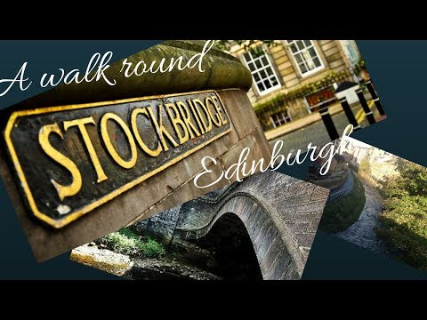 A walk round Stockbridge | Edinburgh