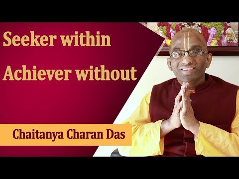 Seeker within Achiever without   Chaitanya Charan