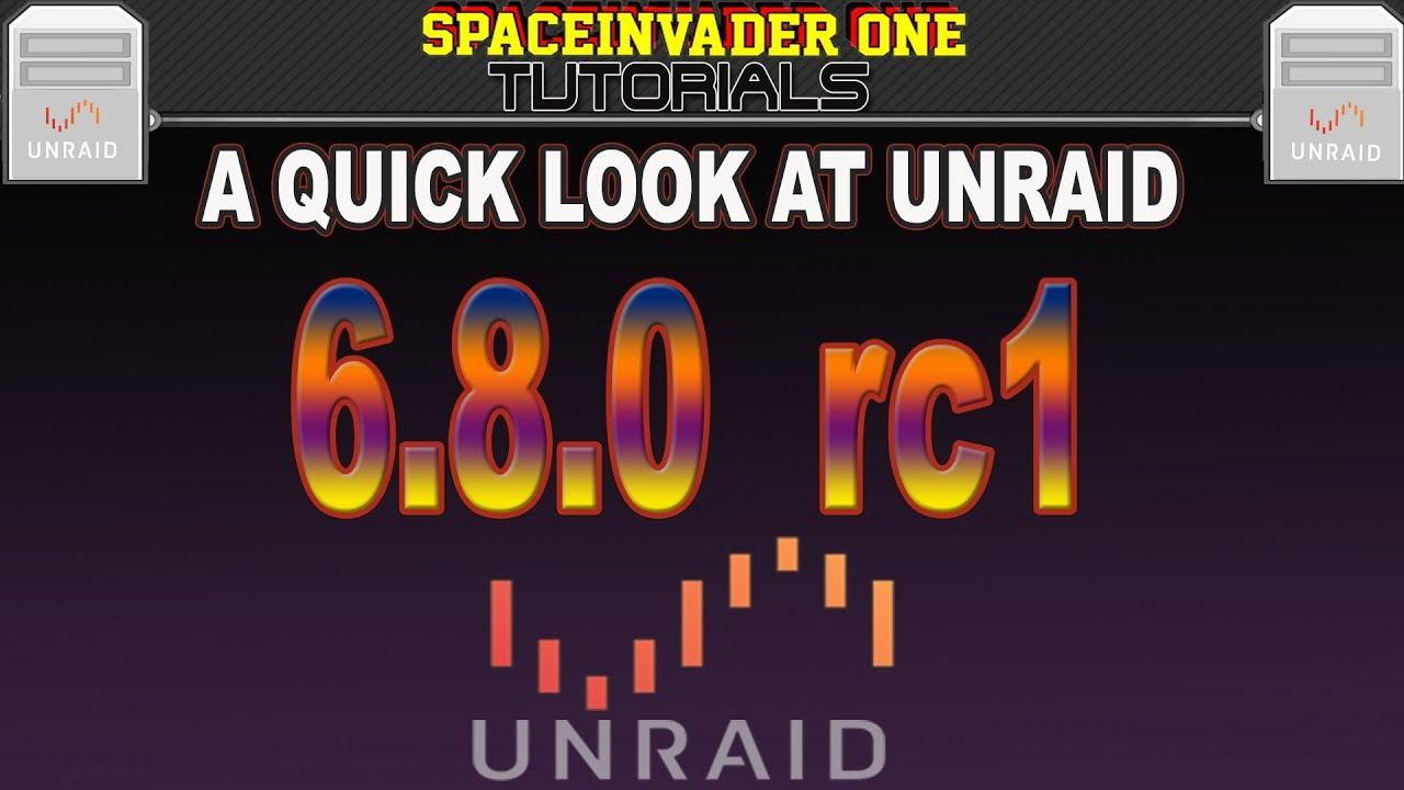 An Upgrade and Quick Look at Unraid 6 8 0 rc-1