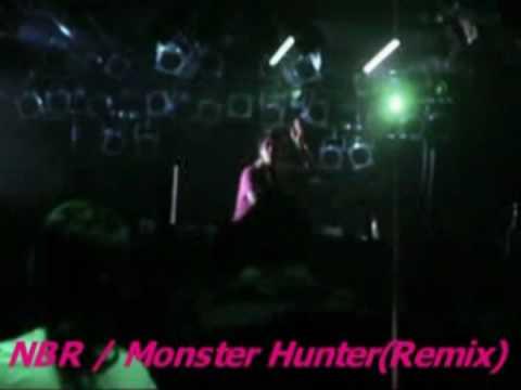 NBR / Monster Hunter (Kosaka Daimaou Remix )