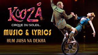 "*NEW* KOOZA Music & Lyrics Video | ""Hum Jaisa Na Dekha"" | Cirque du Soleil"