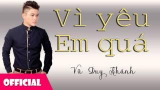 Vì Yêu Em Quá - Vũ Duy Khánh [Official Audio]