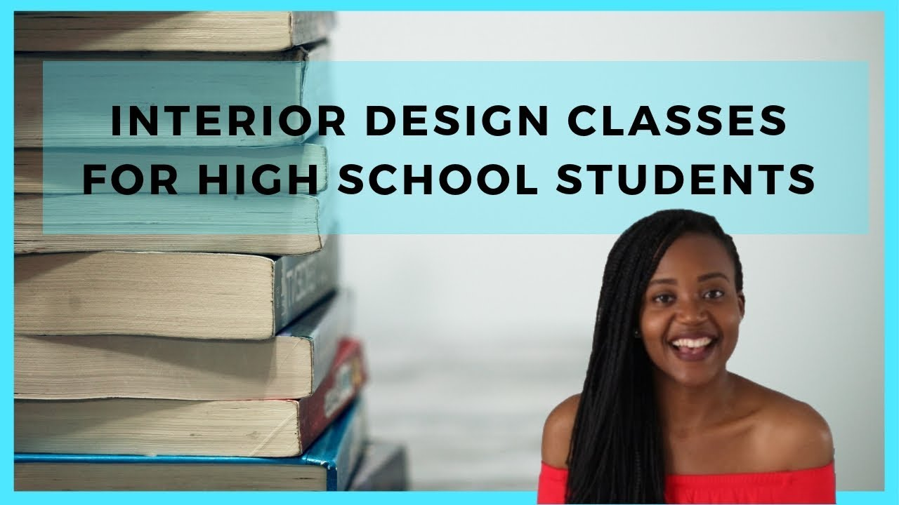 Interior Design Classes For High School Students Youtube