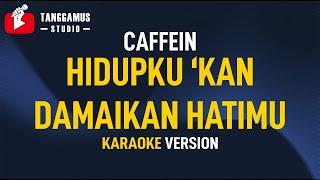 Caffein - Hidupku Kan Damaikan Hatimu (Karaoke)