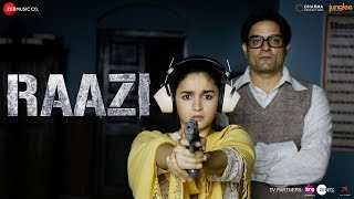 Raazi (Title Song) Video