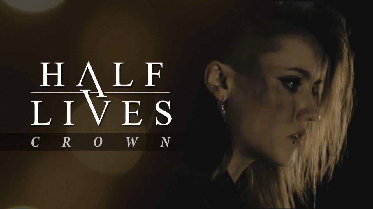Halflives - Crown (Official Music Video)