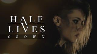 Смотреть клип Halflives - Crown