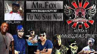 Mr.Fox - Tu No Sabe Nah