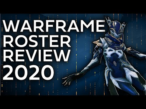 Warframe - Full Roster Review 2020