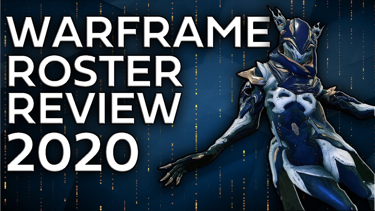 Warframe - Full Roster Review 2020 thumbnail