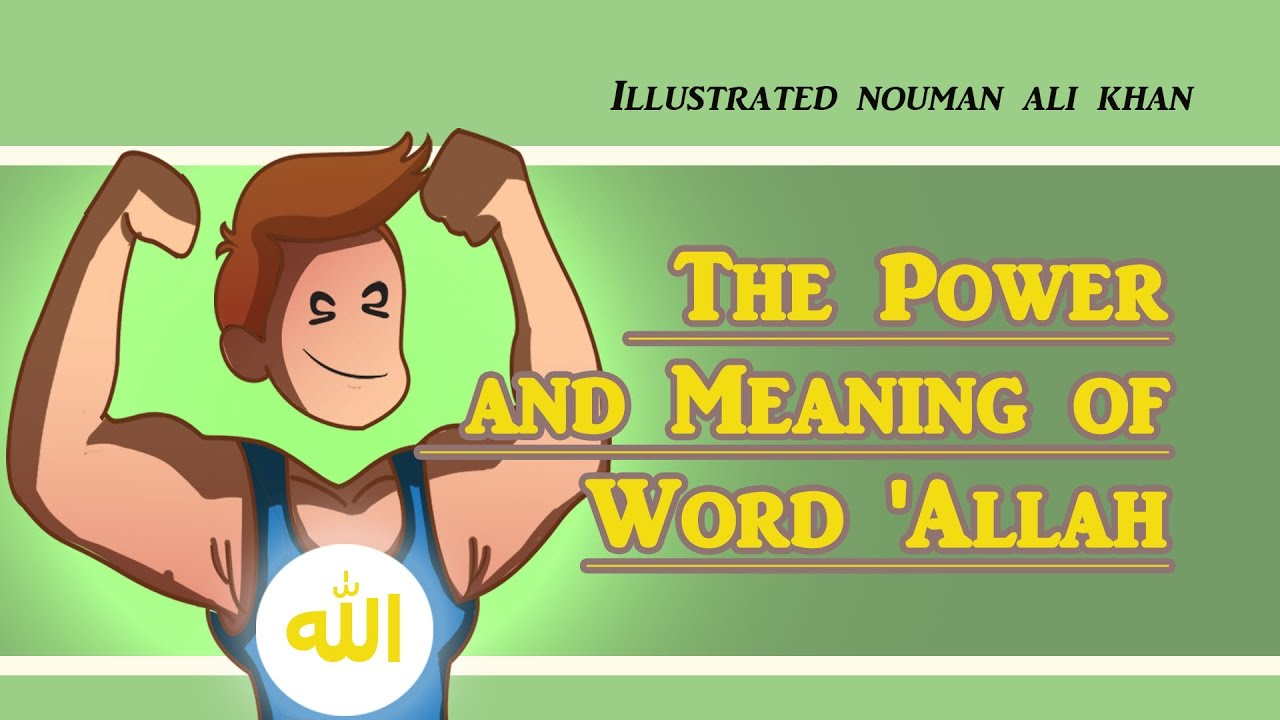 The Power and Meaning of Word 'Allah' | Nouman Ali Khan | illustrated | Subtitled