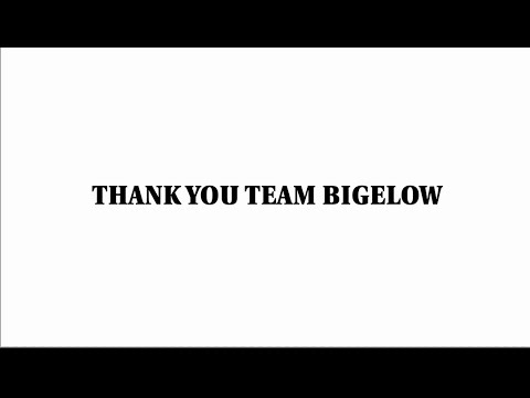 Thank You Team Bigelow
