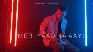 Meri Yaad Na Ayi | Teriyaan Yaadan | Harshit Pandey | Sharry Nexus | Cover