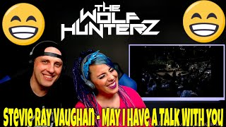 Stevie Ray Vaughan - May I Have A Talk With You | THE WOLF HUNTERZ Reactions