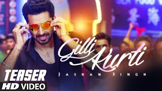 Jashan Singh : Gilli Kurti (Song Teaser) Ft. Jonita Doda | Music By: Jaidev Kumar