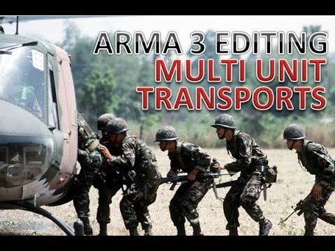 ArmA 3 : Transporting Multiple Units in Several Trips