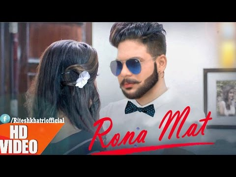 Latest Punjabi Song 2017● Rona Mat 2...