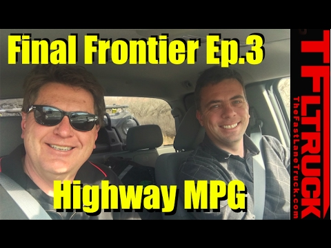Live! Final Frontier #3: 2017 Nissan Frontier Loaded Highway MPG Review