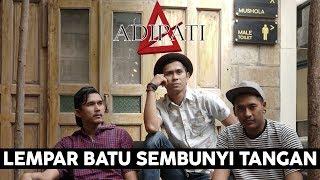Adipati - Lempar Batu Sembunyi Tangan (Official Video Lirik)