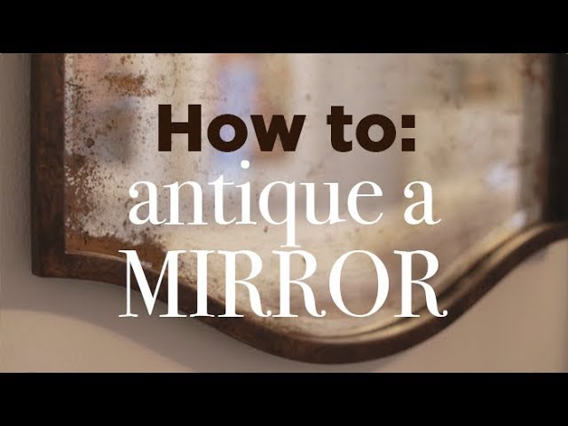 How To Antique A Mirror Easy Diy Tutorial Youtube