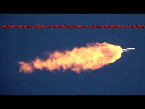 Uninterrupted Footage of the Falcon Heavy Launch and Booster Landing! 2-6-18