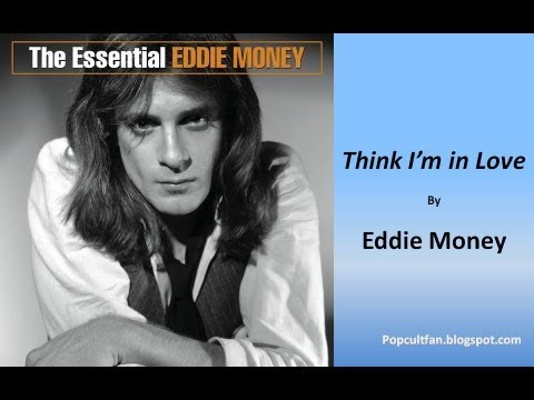 Eddie Money - Think I'm in Love (Lyrics) Mp3