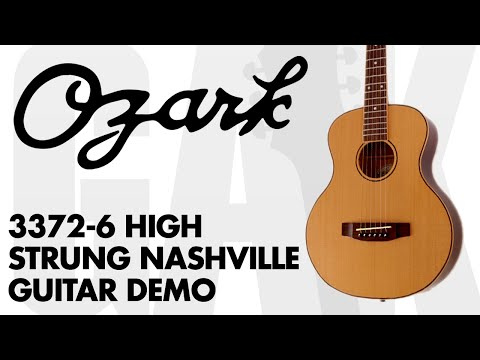 Ozark 3372-6 High Strung Nashville Tuning - Ozark 3372-6 High Strung Guitar Demo Review at GAK