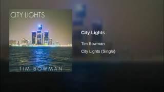 Tim Bowman City Lights