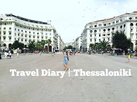 Travel Diary | Thessaloniki