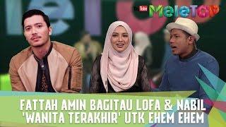 Fattah Amin Bagitau Lofa & Nabil,