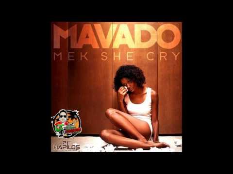 Mavado -  Mek She Cry [FULL SONG] - July 2012
