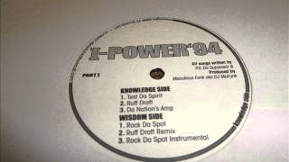 I-Power - Rock Da Spot/Ruff Draft (Remix)