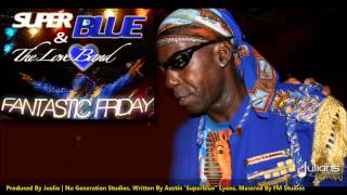 "Super Blue & The Love Band - Fantastic Friday ""2013 Trinidad"""