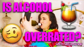 Is Alcohol Overrated?