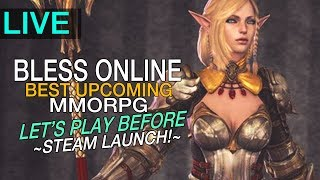 Bless Online - The Best, Upcoming Action MMORPG! Let's Play Before English Steam Launch!