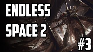 Let's Play Endless Space 2 - Craver Ep.3 | Endless Space 2 Early Access Gameplay