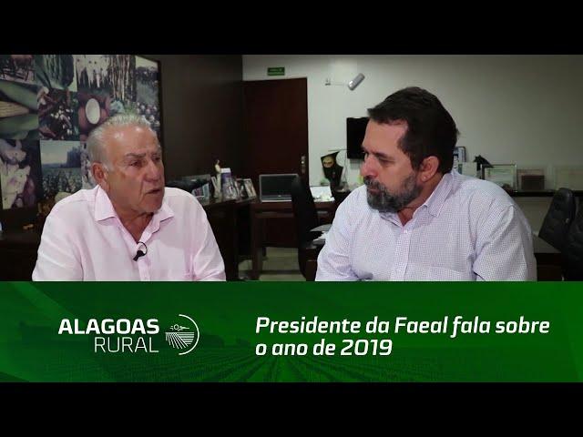 Presidente da Faeal fala sobre o ano de 2019 e os desafios para 2020