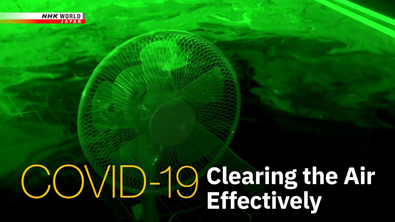 COVID-19: Clearing the Air Effectively - NHK WORLD-JAPAN