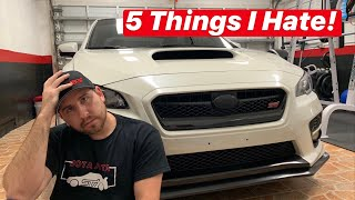 5 things I Hate about my 2017 WRX STI!