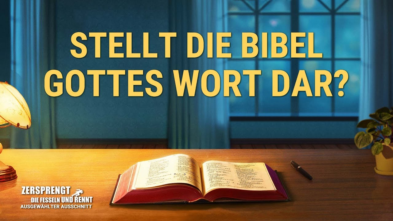 Christlicher Film | Zersprengt die Fesseln und rennt Clip 2 – Stellt die Bibel Gottes Wort dar?