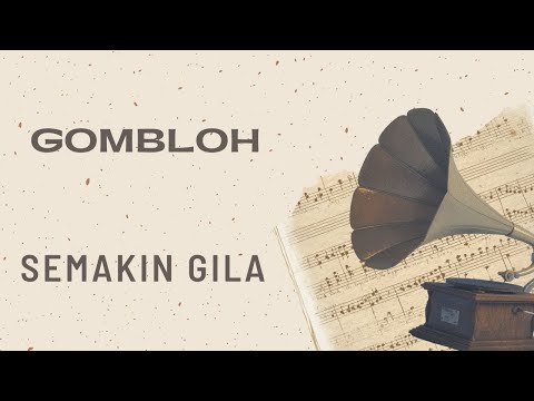 Gombloh - Semakin Gila (Official Music Video)